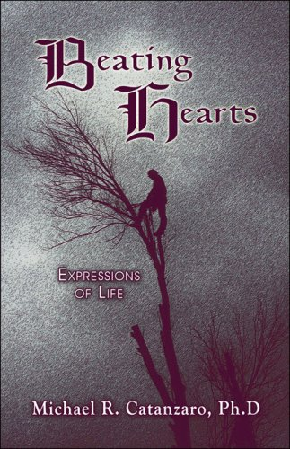 Beating Hearts: Expressions of Life: Catanzaro Ph.D., Michael