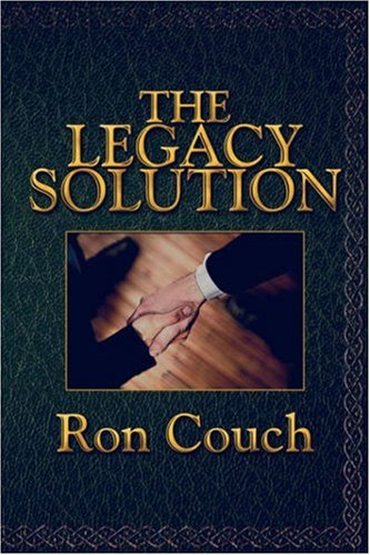The Legacy Solution: Couch, Ron