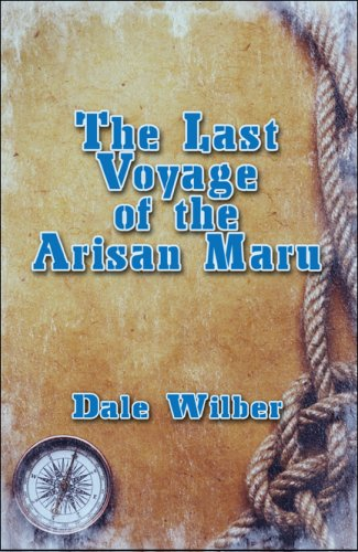 9781604419818: The Last Voyage of the Arisan Maru