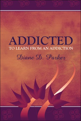 9781604419948: Addicted to Learn from an Addiction