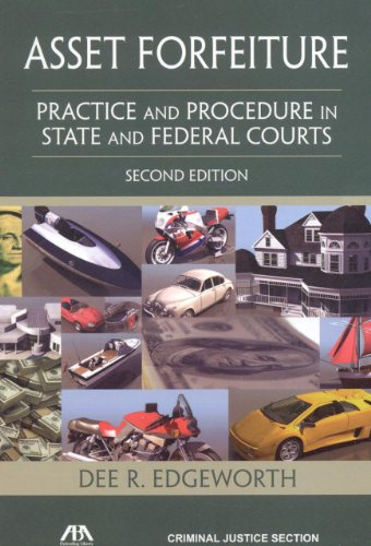 9781604420630: Asset Forfeiture: Practice and Procedure in State and Federal Courts