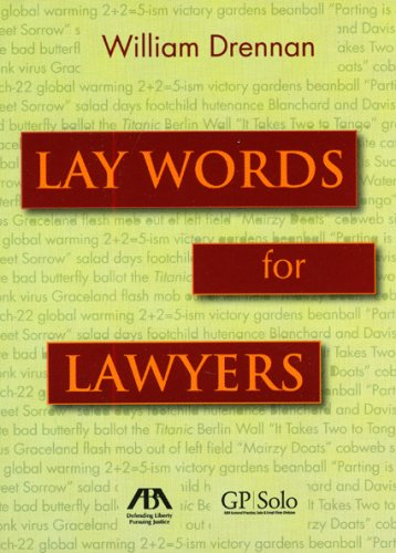 9781604420968: Lay Words for Lawyers: Analogies and Key Words to Advance Your Case and Communicate with Clients