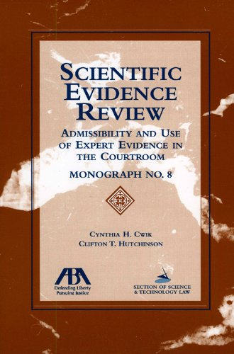 9781604421057: Scientific Evidence Review: Admissibility and Use of Expert Evidence in the Courtroom, Monograph No. 8