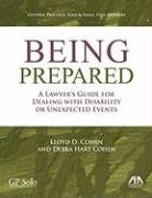 9781604421163: Being Prepared: A Lawyer's Guide for Dealing with Disability and Unexpected Events