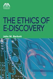 9781604422566: The Ethics of E-Discovery