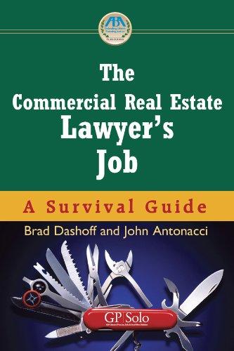 The Commercial Real Estate Lawyer's Job: A: John Antonacci
