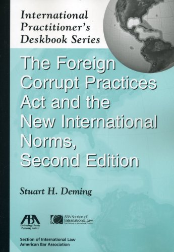 9781604426045: The Foreign Corrupt Practices Act and the New International Norms (International Practitioner's Deskbook Series)