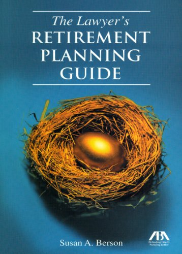 9781604427158: The Lawyer's Retirement Planning Guide