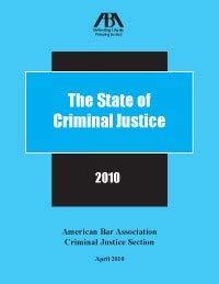 The State of Criminal Justice - 2010: Myrna S. Raeder