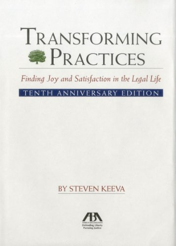 9781604427295: Transforming Practices: Finding Joy and Satisfaction in the Legal Life