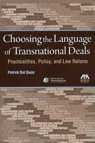 9781604429374: Choosing the Language of Transnational Deals: Practicalities, Policy, and Law Reform