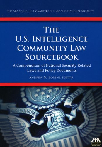 9781604429794: The U.S. Intelligence Community Law Sourcebook: A Compendium of National Security Related Laws and Policy Documents