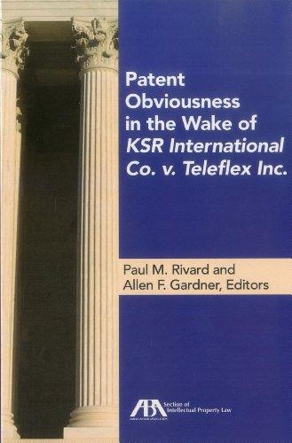 9781604429916: Patent Obviousness in the Wake of KSR International Co. v. Teleflex Inc.