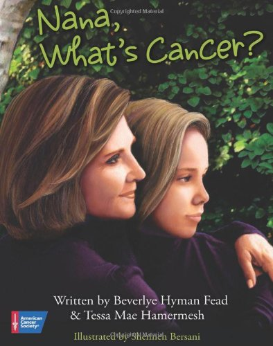9781604430103: Nana, What's Cancer?: A Healing Conversation Between Grandmother and Granddaughter