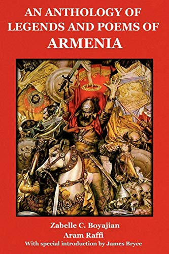 9781604440157: An Anthology of Legends and Poems of Armenia