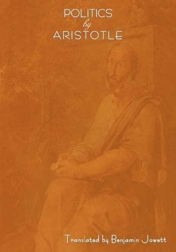 9781604440553: Politics by Aristotle (Written 350 B.C.E)