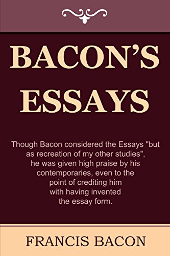 Thesis Of An Essay  Bacons Essays Synthesis Essay Introduction Example also Essays With Thesis Statements  Bacons Essays  Abebooks  Francis Bacon  Sample Of An Essay Paper