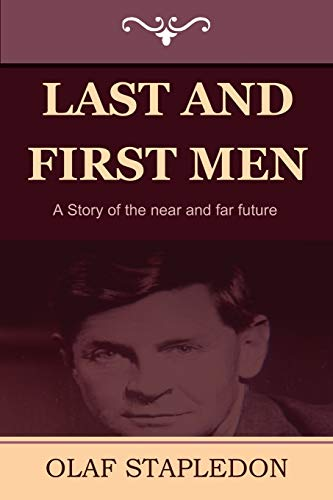 9781604443578: Last and First Men: A Story of the near and far future