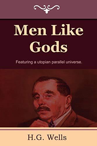 Men Like Gods: H. G. Wells