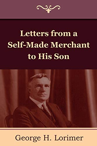 9781604445367: Letters from a Self-Made Merchant to His Son