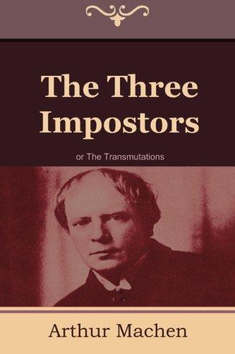 The Three Impostors or The Transmutations: Arthur Machen