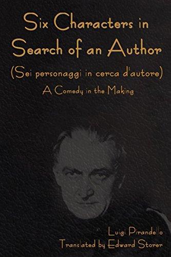 Six Characters in Search of an Author (Sei personaggi in cerca d'autore) A Comed (9781604446494) by Luigi Pirandello; Edward Storer