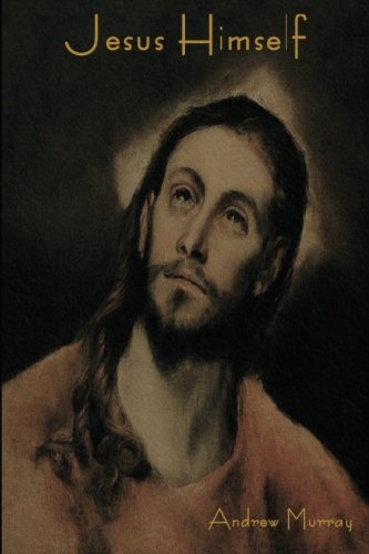 Jesus Himself (1604447273) by Andrew Murray