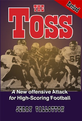 9781604450422: The Toss Revised - A New Offensive Attack for High-Scoring Football