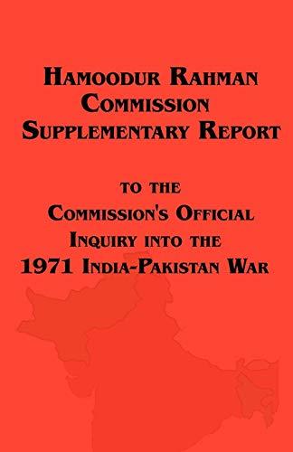 Hamoodur Rahman Commission of Inquiry Into the 1971 India-Pakistan War, Supplementary Report: ...