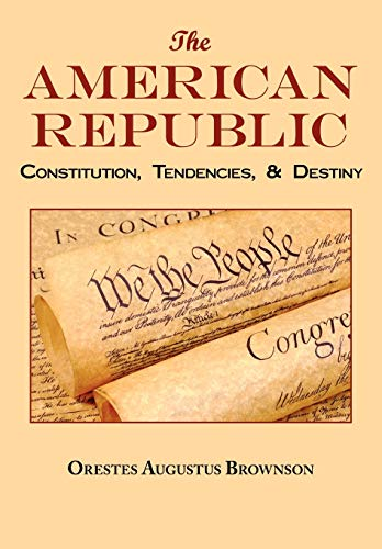 9781604500219: The American Republic: Complete Original Text