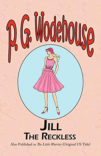 9781604500462: Jill the Reckless (The Manor Wodehouse Collection)