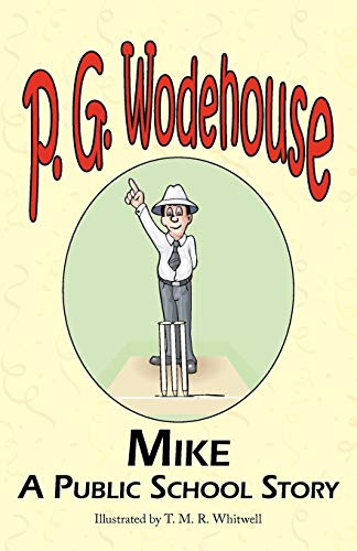 Mike: A Public School Story - From: Wodehouse, P. G.