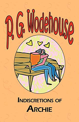 9781604500615: Indiscretions of Archie (Manor Wodehouse Collection)