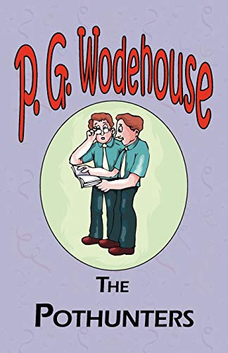 9781604500646: The Pothunters - From the Manor Wodehouse Collection, a selection from the early works of P. G. Wodehouse