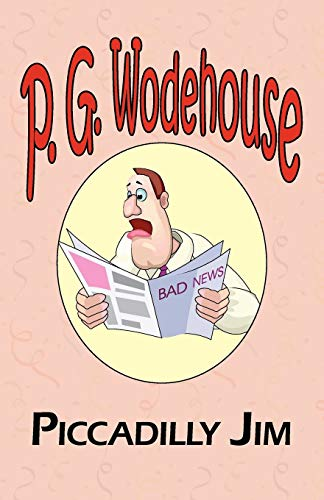 9781604500691: Piccadilly Jim - From the Manor Wodehouse Collection, a Selection from the Early Works of P. G. Wodehouse