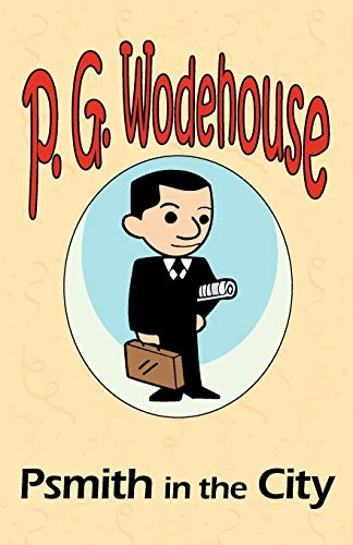Psmith in the City - from the: P. G. Wodehouse