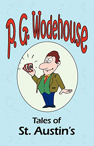 9781604500790: Tales of St. Austin's - From the Manor Wodehouse Collection, a selection from the early works of P. G. Wodehouse