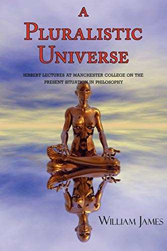 9781604500943: A Pluralistic Universe (with Footnotes & Index)