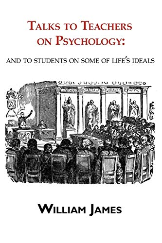9781604501131: Talks to Teachers on Psychology: & to Students on Some of Life's Ideals