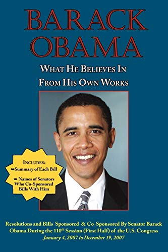 9781604501179: Barack Obama: What He Believes in - From His Own Works