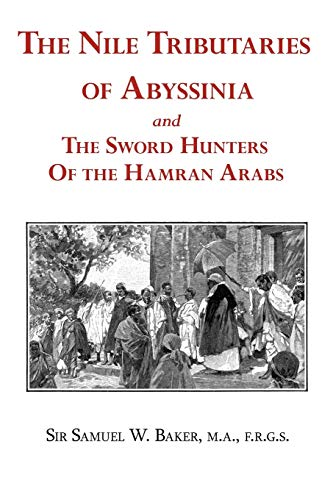 9781604501254: The Nile Tributaries of Abyssinia and the Sword Hunters of the Hamran Arabs