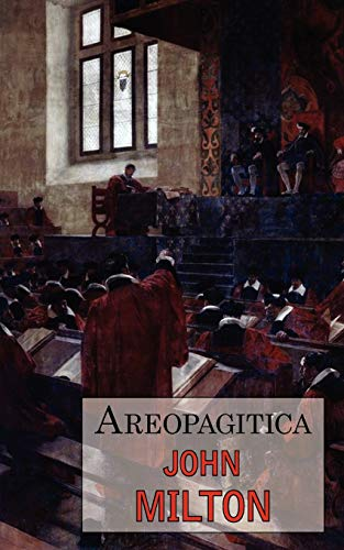 9781604501513: Areopagitica: A Defense of Free Speech - Includes Reproduction of the First Page of the Original 1644 Edition