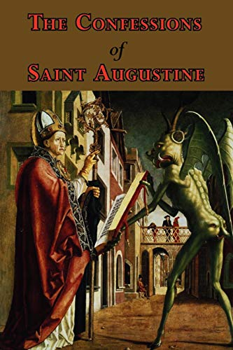 9781604501520: The Confessions of Saint Augustine - Complete Thirteen Books