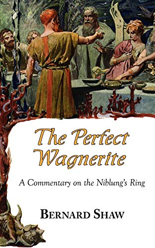 9781604501568: The Perfect Wagnerite - A Commentary on the Niblung's Ring