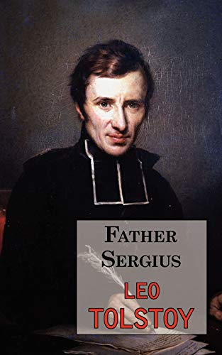 9781604501636: Father Sergius - A Story by Tolstoy