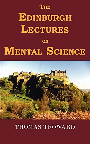 The Edinburgh Lectures on Mental Science (Paperback): Judge Thomas Troward,