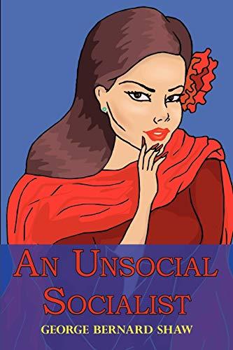 9781604501988: An Unsocial Socialist