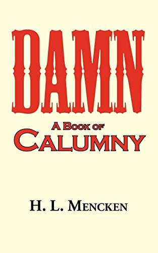 9781604502039: Damn! a Book of Calumny