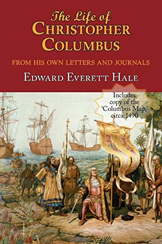 9781604502381: The Life of Christopher Columbus. with Appendices and the Colombus Map, Drawn Circa 1490 in the Workshop of Bartolomeo and Christopher Columbus in Lis