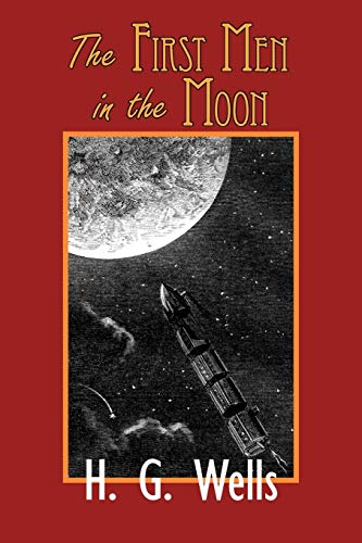 9781604502466: The First Men in the Moon